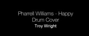 Troy Wright Pharrell Williams Happy Drum Cover