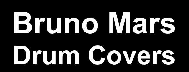 Bruno Mars drum covers