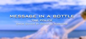 Domenic Nardone The Police Message in a Bottle Drum Cover