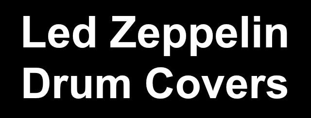 Led Zeppelin drum covers