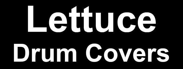 Lettuce drum covers