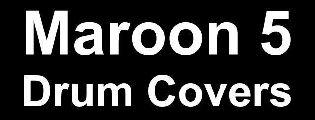 Maroon 5 drum covers