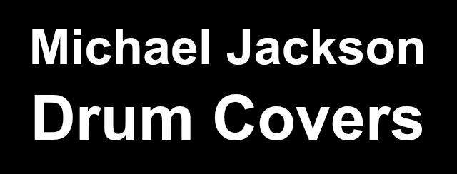 Michael Jackson drum covers