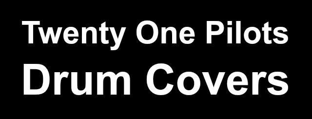 Twenty One Pilots drum covers